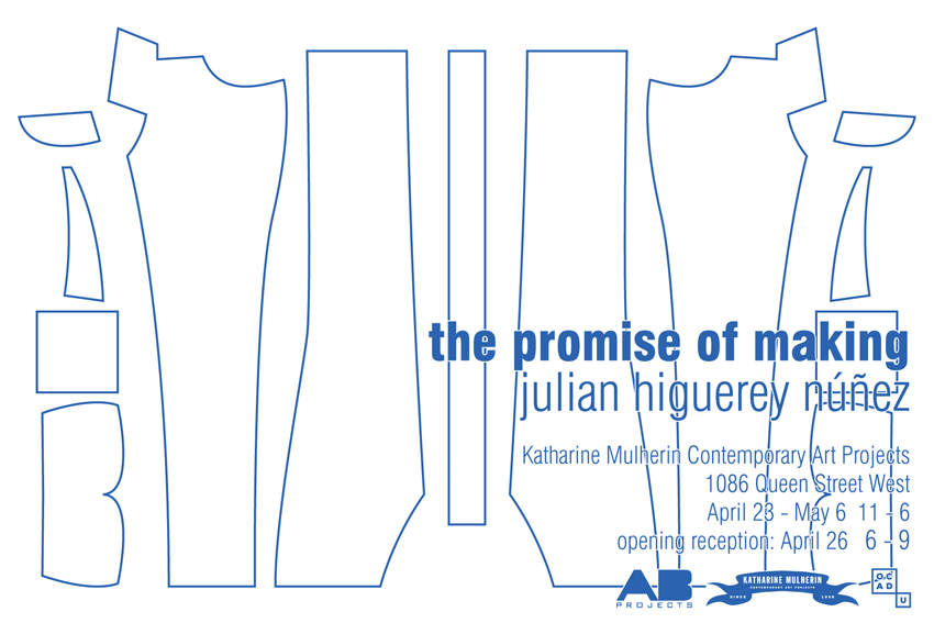 "Julián Higuerey ""The Promise of making"""